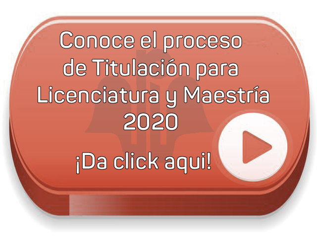 Conoce el proceso de Titulación de Licenciaturas y Maestrías